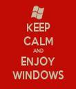 KEEP CALM AND ENJOY WINDOWS - Personalised Tea Towel: Premium