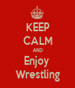 KEEP CALM AND Enjoy  Wrestling - Personalised Tea Towel: Premium