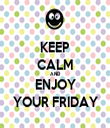 KEEP CALM AND ENJOY YOUR FRIDAY - Personalised Tea Towel: Premium
