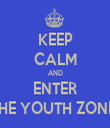 KEEP CALM AND ENTER THE YOUTH ZONE  - Personalised Tea Towel: Premium