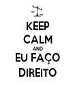 KEEP CALM AND EU FAÇO DIREITO - Personalised Tea Towel: Premium