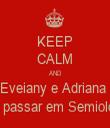 KEEP CALM AND Eveiany e Adriana  vão passar em Semiologia - Personalised Tea Towel: Premium