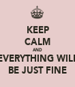KEEP CALM AND EVERYTHING WILL BE JUST FINE - Personalised Tea Towel: Premium