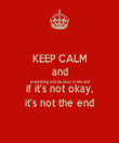 KEEP CALM and everything will be okay in the end if it's not okay, it's not the end - Personalised Tea Towel: Premium