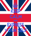 KEEP CALM AND EXPRESS YOUR SELF - Personalised Tea Towel: Premium