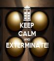 KEEP CALM AND EXTERMINATE!  - Personalised Tea Towel: Premium