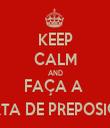 KEEP CALM AND FAÇA A  CARTA DE PREPOSIÇÃO - Personalised Tea Towel: Premium