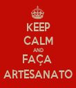 KEEP CALM AND FAÇA  ARTESANATO - Personalised Tea Towel: Premium