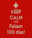 KEEP CALM AND Faltam 100 dias! - Personalised Tea Towel: Premium