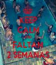 KEEP CALM AND FALTAM 2 SEMANAS - Personalised Tea Towel: Premium