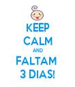 KEEP CALM AND FALTAM  3 DIAS! - Personalised Tea Towel: Premium