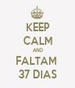 KEEP CALM AND FALTAM  37 DIAS - Personalised Tea Towel: Premium