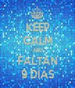 KEEP CALM AND FALTAN 9 DÍAS - Personalised Tea Towel: Premium
