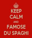 KEEP CALM AND FAMOSE DU SPAGHI - Personalised Tea Towel: Premium