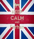 KEEP CALM AND Farhan  - Personalised Tea Towel: Premium