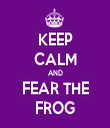 KEEP CALM AND FEAR THE FROG - Personalised Tea Towel: Premium