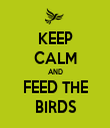 KEEP CALM AND FEED THE BIRDS - Personalised Tea Towel: Premium