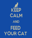 KEEP CALM AND FEED  YOUR CAT  - Personalised Tea Towel: Premium