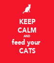KEEP CALM AND feed your  CATS - Personalised Tea Towel: Premium