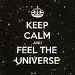 KEEP CALM AND FEEL THE UNIVERSE - Personalised Tea Towel: Premium
