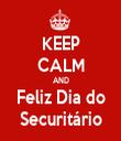 KEEP CALM AND Feliz Dia do Securitário - Personalised Tea Towel: Premium