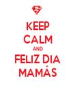 KEEP CALM AND FELIZ DIA MAMÁS - Personalised Tea Towel: Premium