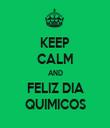 KEEP CALM AND FELIZ DIA QUIMICOS - Personalised Tea Towel: Premium