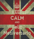 KEEP CALM AND Feliz Mesiversario - Personalised Tea Towel: Premium