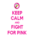 KEEP CALM AND FIGHT FOR PINK - Personalised Tea Towel: Premium