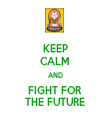KEEP CALM AND FIGHT FOR THE FUTURE - Personalised Tea Towel: Premium