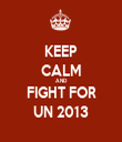 KEEP CALM AND FIGHT FOR UN 2013 - Personalised Tea Towel: Premium