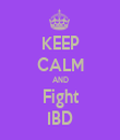 KEEP CALM AND Fight IBD - Personalised Tea Towel: Premium