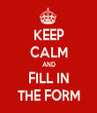 KEEP CALM AND FILL IN THE FORM - Personalised Tea Towel: Premium