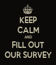 KEEP CALM AND FILL OUT OUR SURVEY - Personalised Tea Towel: Premium