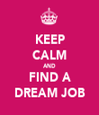 KEEP CALM AND FIND A DREAM JOB - Personalised Tea Towel: Premium