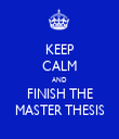 KEEP CALM AND FINISH THE MASTER THESIS - Personalised Tea Towel: Premium