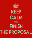 KEEP CALM AND FINISH THE PROPOSAL - Personalised Tea Towel: Premium