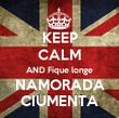 KEEP CALM AND Fique longe NAMORADA CIUMENTA - Personalised Tea Towel: Premium