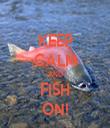 KEEP CALM AND FISH ON! - Personalised Tea Towel: Premium