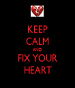 KEEP CALM AND FIX YOUR HEART - Personalised Tea Towel: Premium
