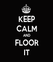 KEEP CALM AND FLOOR IT - Personalised Tea Towel: Premium