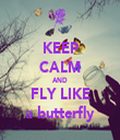 KEEP CALM AND FLY LIKE a butterfly - Personalised Tea Towel: Premium