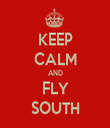 KEEP CALM AND FLY SOUTH - Personalised Tea Towel: Premium