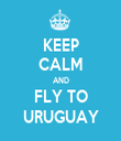 KEEP CALM AND FLY TO URUGUAY - Personalised Tea Towel: Premium