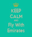 KEEP CALM AND Fly With Emirates - Personalised Tea Towel: Premium