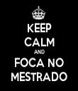 KEEP CALM AND FOCA NO MESTRADO - Personalised Tea Towel: Premium