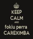 KEEP CALM AND fokiu perra  CAREXIMBA - Personalised Tea Towel: Premium