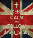 KEEP CALM AND FOLLOW damit_bobby - Personalised Tea Towel: Premium
