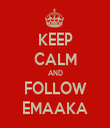 KEEP CALM AND FOLLOW EMAAKA - Personalised Tea Towel: Premium