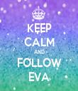 KEEP CALM AND FOLLOW EVA - Personalised Tea Towel: Premium